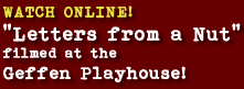 Watch Letters from a Nut LIVE at the Geffen Playhouse
